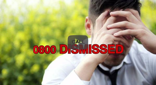 call 0800 dismissed